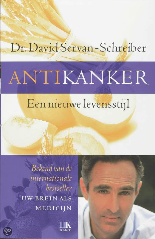 Antikanker, Een nieuwe levensstijl, door Dr. David Servan-Schreiber